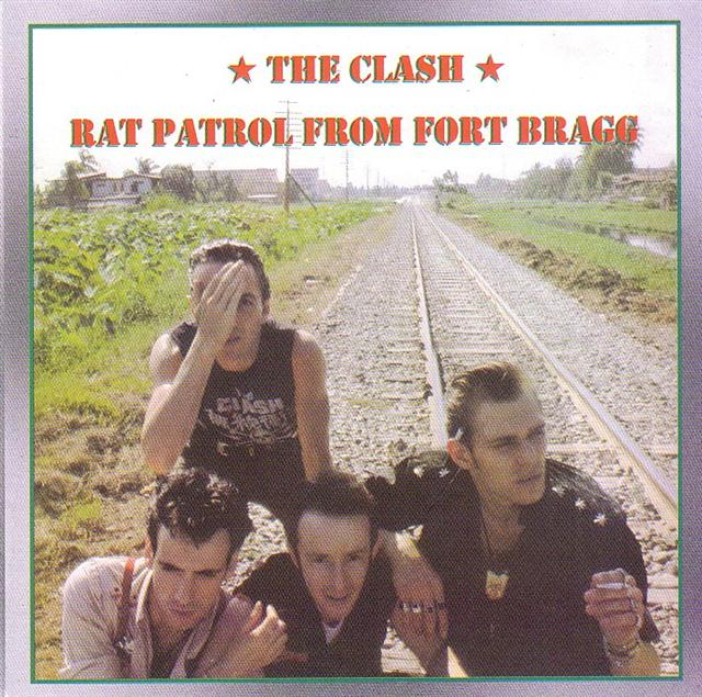 Noise annoys: rat patrol from fort bragg the clash.